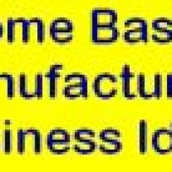 Home Based Manufacturing Business Ideas
