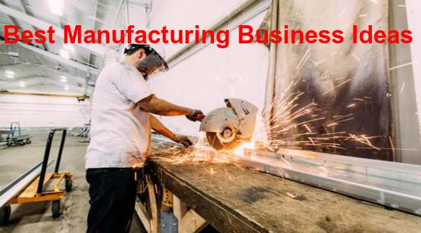 best manufacturing business ideas
