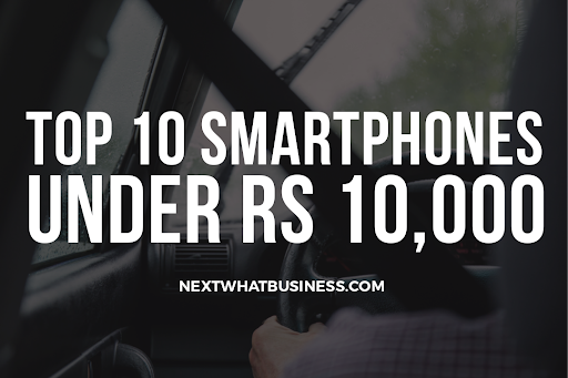best phones under Rs 10000 in India