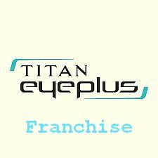 titan eye plus franchise